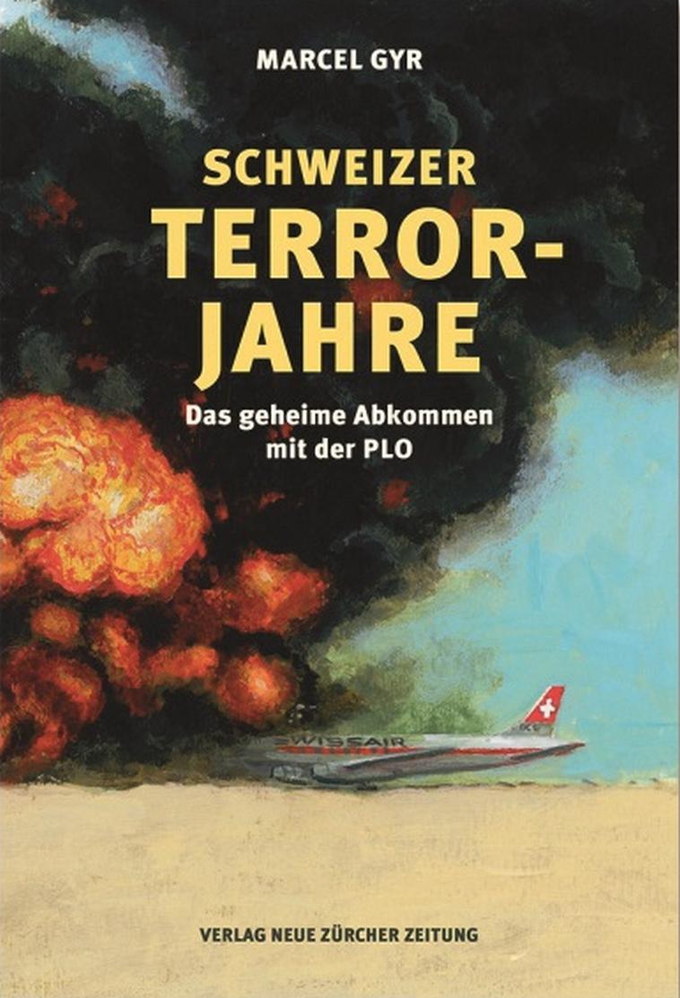 """עטיפת הספר """"שנות הטרור של שווייץ - ההסכם הסודי עם אש""""ף"""". צילום: יח""""צ"""